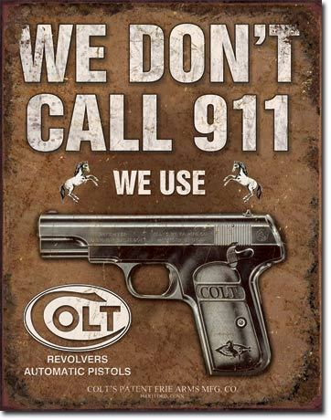 Placa Decorativa Desperate Colt We Don't Call 911